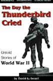 The Day the Thunderbird Cried, David l. Israel, 0977059103