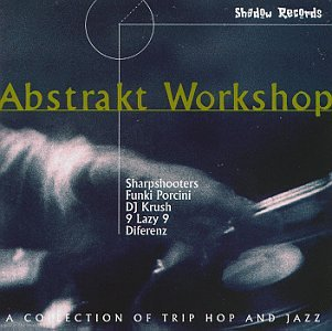 Abstrakt Workshop - A Collection of Trip Hop and Jazz by Shadow Records