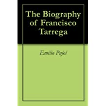 The Biography of Francisco Tarrega