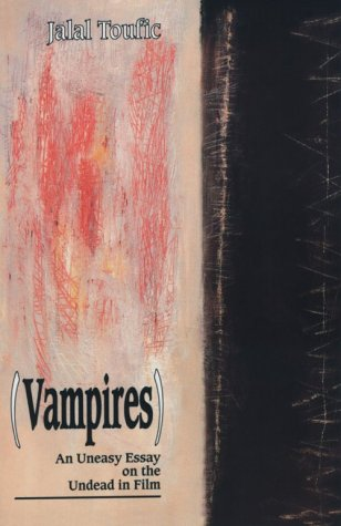 Vampires: An Uneasy Essay on the Undead in -