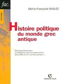 Histoire politique du monde grec antique par Baslez