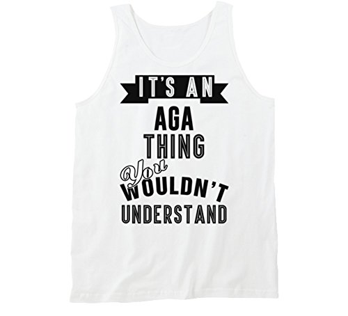 T Shirt Warrior Its an Aga Thing Last Name Tanktop L White
