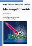 Massenspektrometrie : Eine Einfaehrung, Budzikiewicz, Herbert, 3527268707