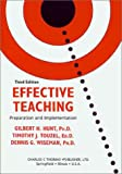 Effective Teaching : Preparation and Implementation, Bedwell, Lance E. and Hunt, Gilbert H., 0398057176