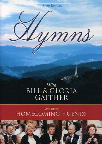 (Hymns With Bill & Gloria Gaither and Their Homecoming Friends)