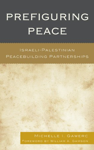 Download Prefiguring Peace: Israeli-Palestinian Peacebuilding Partnerships Pdf