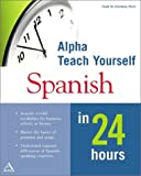 Teach Yourself Spanish in 24 Hours, Clark M. Zlotchew, 0028636163