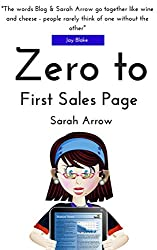 Zero to First Sales Page: Writing your first online sales page (Blogging book Book 3)