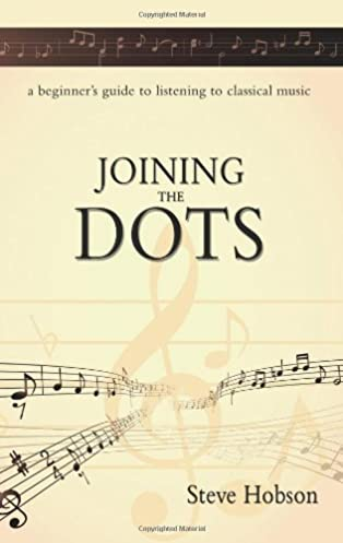 joining the dots a beginners guide to listening to classical music rh amazon co uk Beginners Guide to Essential Oils Chart Beginners Guide to Blockchain
