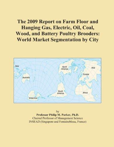 El Informe De 2009en el piso y de granja colgar. Gas, Eléctrico, Petróleo, Carbón, madera, y la batería Aves de corral...