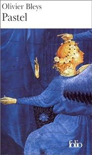 Pastel : roman, Bleys, Olivier