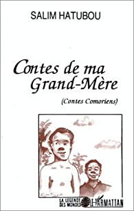 Contes de ma grand-mère: (contes comoriens) par Salim Hatubou