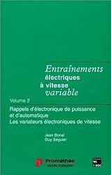 ENTRAINEMENTS ELECTRIQUES A VITESSE VARIABLE. Volume 2, Rappels d'électronique de puissance et d'automatique, Les variateurs électroniques de vitesse