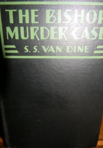 The Bishop Murder Case by S. S. Van Dine