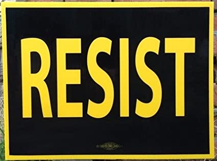 Image result for resist signs pics