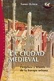 La Ciudad Medieval, Thierry Dutour, 8449315182