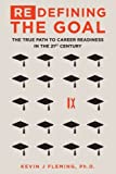 img - for (Re)Defining the Goal: The True Path to Career Readiness in the 21st Century book / textbook / text book