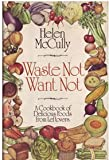 The Waste Not Want Not Cookbook, Helen McCully, 0394495497