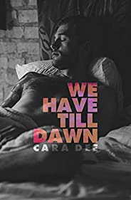 We Have Till Dawn (English Edition)
