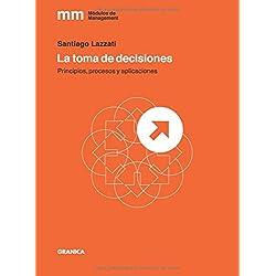 La toma de decisiones: Principios, procesos y aplicaciones