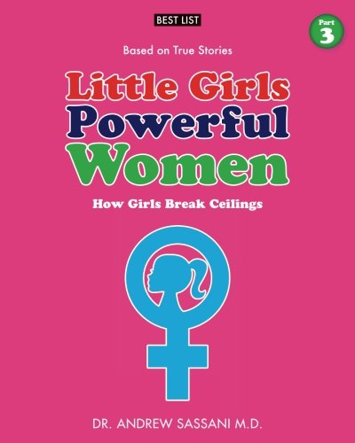 little-girls-powerful-women-part-3-of-4-how-girls-break-ceilings-volume-3
