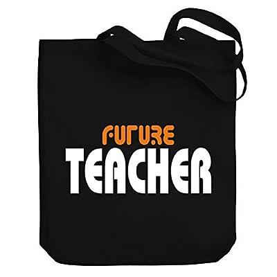 durable service Teeburon FUTURE Teacher Canvas Tote Bag