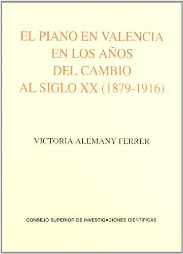 Descargar Libro El Piano En Valencia En Los Años Del Cambio Al Siglo Xx Victoria Alemany Ferrer