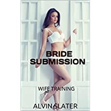 BRIDE SUBMISSION: WIFE TRAINING