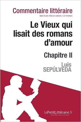 Le Vieux Qui Lisait Des Romans Damour De Luis Sepulveda