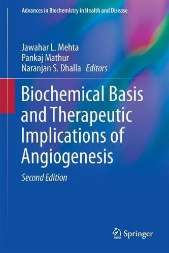 Biochemical Basis and Therapeutic Implications of Angiogenesis (Advances in Biochemistry in Health and Disease)