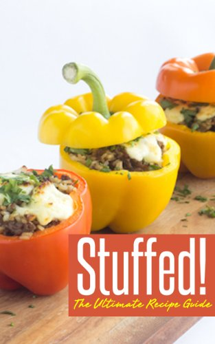 Stuffed The Ultimate Recipe Guide  Over 30 Delicious amp Best Selling Recipes