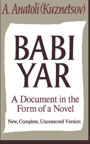 Babi Yar: A Document in the Form of a Novel; New, Complete, Uncensored (Complete Union)