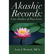 Akashic Records: Case Studies of Past Lives