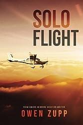 Solo Flight: One Pilot's Aviation Adventure around Australia by Owen Zupp (2014-01-18)