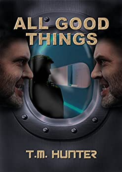 All Good Things (Aston West Book 4) by [Hunter, T. M.]