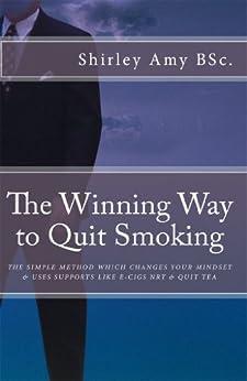 The Winning Way to Quit Smoking (English Edition) de [Amy, Shirley]