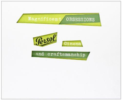 Magnificent obsessions. Persol, cinema and craftsmanship. Ediz. italiana e ()