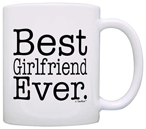 Birthday Gift for Girlfriend Best Girlfriend Ever Gift Coffee Mug Tea Cup White