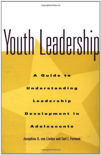 Youth Leadership: A Guide to Understanding Leadership Development in Adolescents by van Linden, Josephine A., Fertman, Carl I. (1998) Hardcover