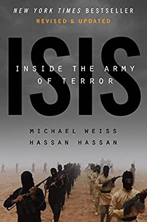 Isis Inside The Army Of Terror Updated Edition Kindle Edition By Weiss Michael Hassan Hassan Politics Social Sciences Kindle Ebooks Amazon Com