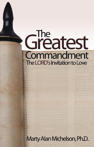 The Greatest Commandment: The Lord's Invitation to Love