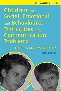 Children With Social Emotional And Behavioural Difficulties Communication Problems Second Edition There