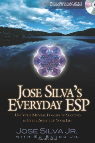 Download Jose Silva's Everyday ESP: Use Your Mental Powers to Succeed in Every Aspect of Your Life pdf epub