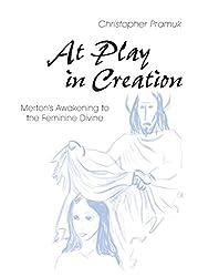 At Play in Creation: Merton's Awakening to the Feminine Divine