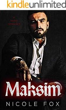 Maksim: A Dark Mafia Romance (Akimov Bratva)
