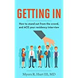 Getting In: How to stand out from the crowd and ACE your residency interview