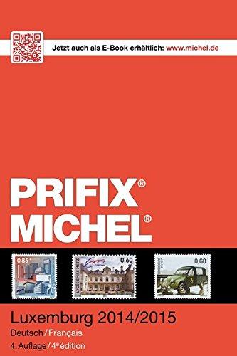 MICHEL-Prifix-Katalog Luxemburg 2015 Taschenbuch – 5. Dezember 2014 Schwaneberger 3954020920 Sammlerkataloge Briefmarkenkataloge