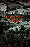 Front cover for the book Castle Gay by John Buchan