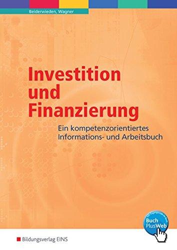 investition-und-finanzierung-ein-kompetenzorientiertes-informations-und-arbeitsbuch