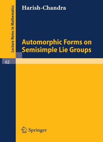 Automorphic Forms on Semisimple Lie Groups (Lecture Notes in Mathematics)